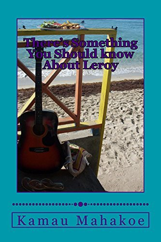 Theres Something You Should know About Leroy  by  Kamau Mahakoe