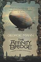 The Affinity Bridge (Newbury and Hobbes #1)