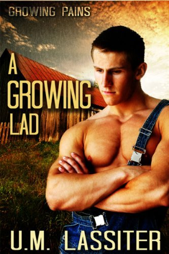 A Growing Lad (Growing Pains Book 1) U. M. Lassiter