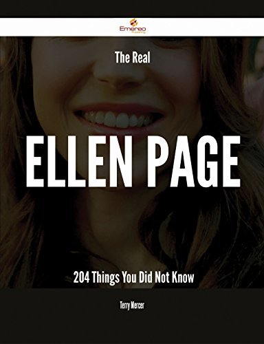 The Real Ellen Page - 204 Things You Did Not Know Terry Mercer