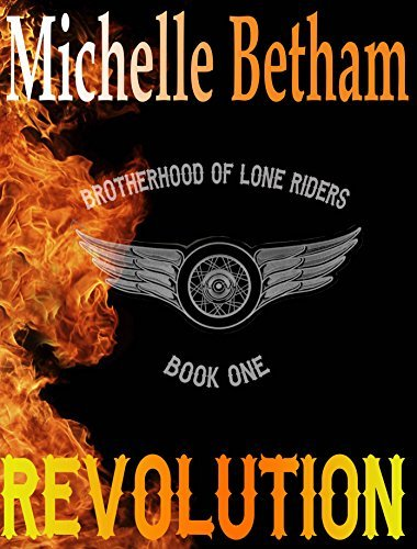 Revolution (The Lone Riders MC #1) Michelle Betham