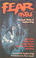 Fear Itself: The Early Works of Stephen King