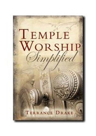 Temple Worship Simplified  by  Terrance Drake