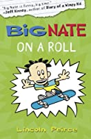 Big Nate on a Roll (US edition) (Big Nate, Book 3)