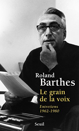 Le Grain de la voix. Entretiens (1962-1980) (Points) Roland Barthes