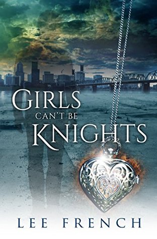 Girls Cant Be Knights  by  Lee French