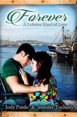 Forever: A Lobster Kind Of Love  by  Jody Pardo