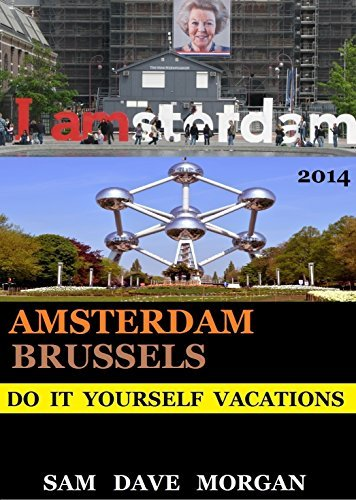 Amsterdam and Brussels: Do It Yourself Vacations (DIY Series)  by  Sam Dave Morgan
