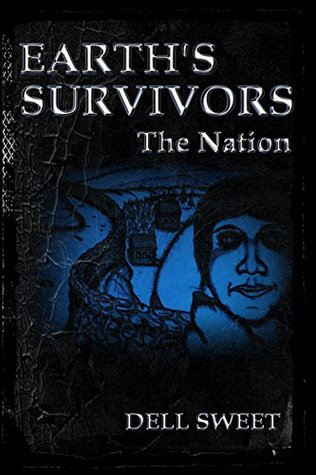 Earths Survivors The Nation  by  George Dell