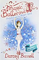 Magic Ballerina (2) - Delphie and the Magic Spell