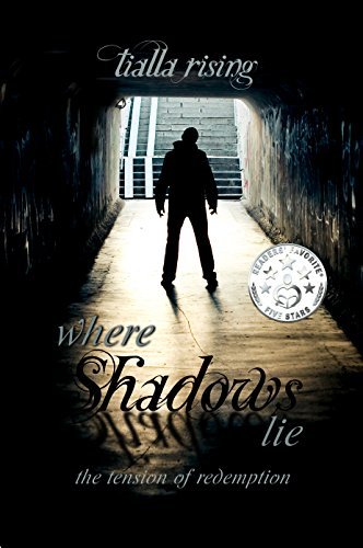 Where Shadows Lie: The Tension of Redemption  by  Tialla Rising