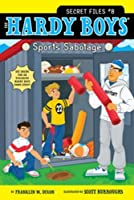 Sports Sabotage (The Hardy Boys: Secret Files series)