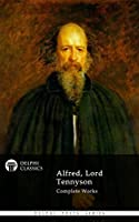 Delphi Complete Works of Alfred, Lord Tennyson