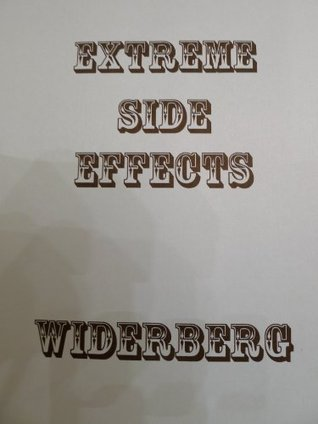 Extreme Side Effects Bo S. Widerberg