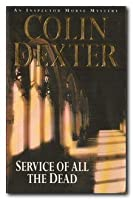 Service of All the Dead (Inspector Morse, #4)
