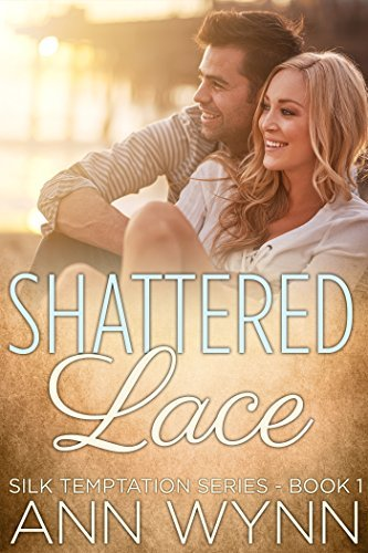 Shattered Lac (Silk Temptation #1)  by  Ann Wynn