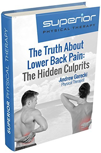 The Truth About Lower Back Pain: The Hidden Culprits  by  Andrew Gorecki