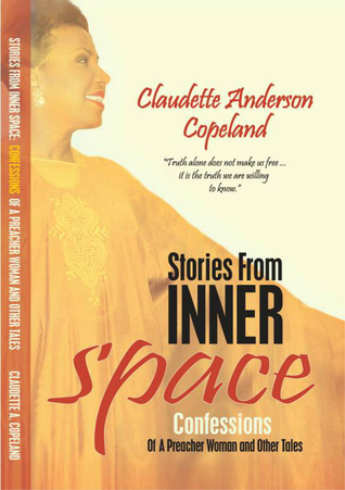 Stories from Inner Space: Confessions of a Preacher Woman and Other Tales Claudette Anderson Copeland