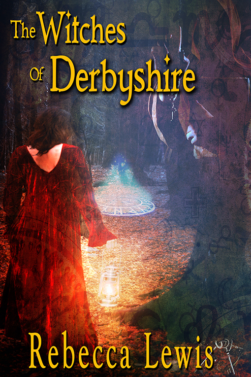The Witches of Derbyshire Rebecca Lewis