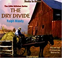 The Dry Divide (Little Britches)