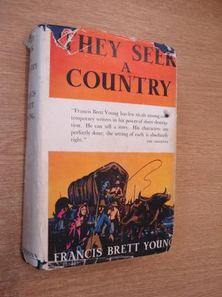 They Seek a Country  by  Francis Brett Young