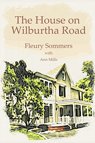 The House on Wilburtha Road  by  Fleury Sommers