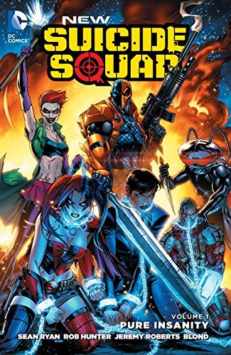 New Suicide Squad, Vol. 1: Pure Insanity (New Suicide Squad #1)  by  Sean Ryan