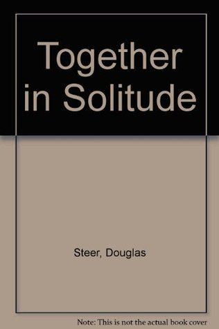 Together in Solitude  by  Douglas Steer