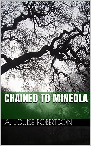 Chained to Mineola (Long Island, New York Book 2)  by  A. Louise Robertson