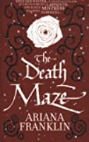 The Death Maze (Mistress of the Art of Death, #2)