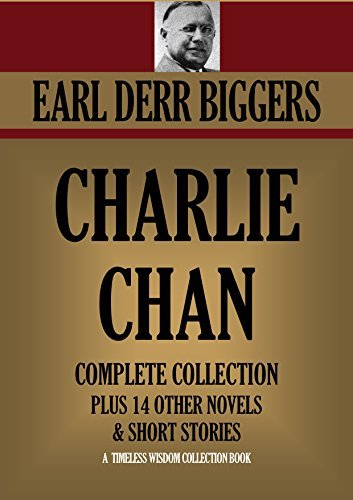 CHARLIE CHAN 6-novel-collection, plus 13 other novels and short stories  by  Earl Derr Biggers