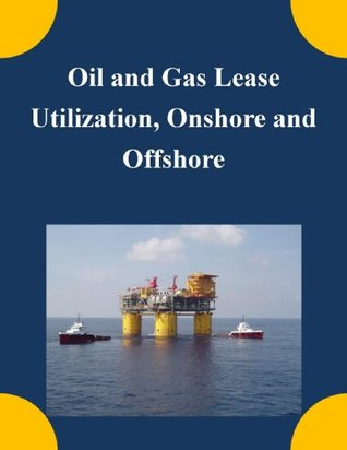 Oil and Gas Lease Utilization, Onshore and Offshore  by  U.S. Department of the Interior