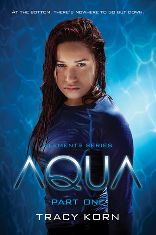 AQUA: Part One  by  Tracy Korn