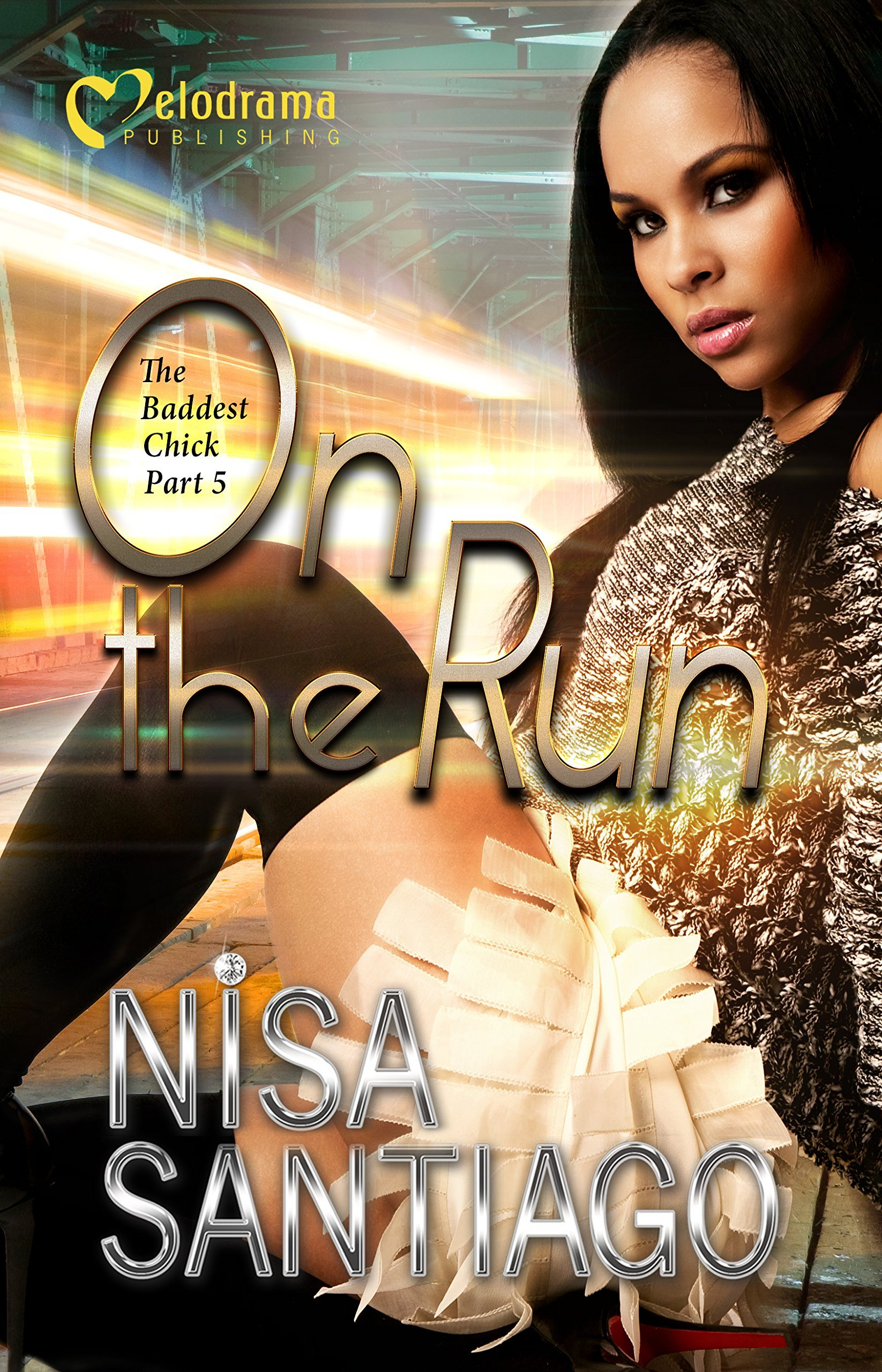 On the Run - The Baddest Chick 5  by  Nisa Santiago