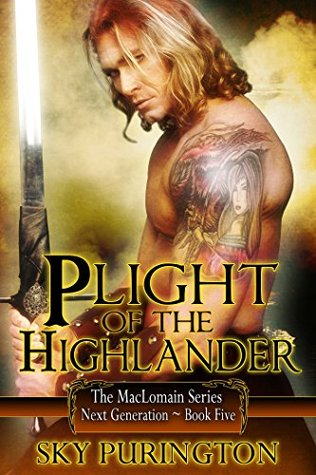 Plight of the Highlander (The MacLomain Series: Next Generation, #5)  by  Sky Purington