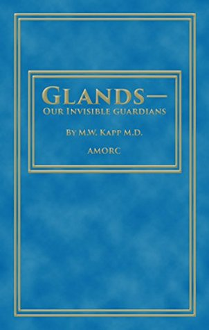 Glands - Our Invisible Guardians M.W. Kapp