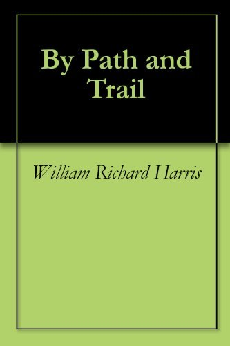 By Path and Trail  by  William Richard Harris