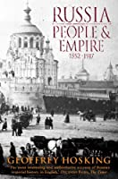 Russia: People and Empire: 1552-1917: People and Empire, 1552-1917