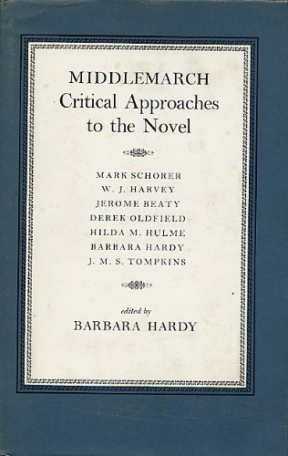 Middlemarch: Critical Approaches to the Novel Barbara Nathan Hardy