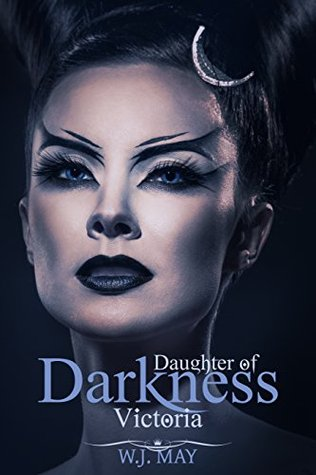 Victoria (Daughters of Darkness: Victorias Journey #1) W.J. May