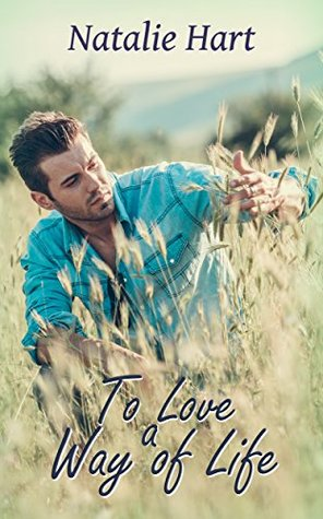 To Love a Way of Life Natalie Hart