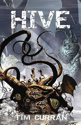 Hive (Book One of The Hive Series)  by  Tim Curran