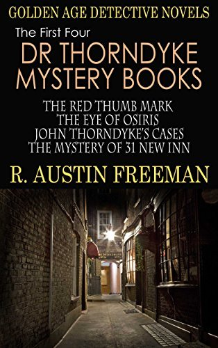 DR THORNDYKE MYSTERY BOOKS: four gripping golden age detective novels  by  R. Austin Freeman