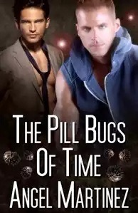 The Pill Bugs of Time (Offbeat Crimes #2) Angel Martinez