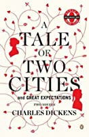 A Tale of Two Cities / Great Expectations: Two Novels