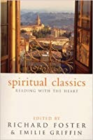 Spiritual Classics: Reading With The Heart