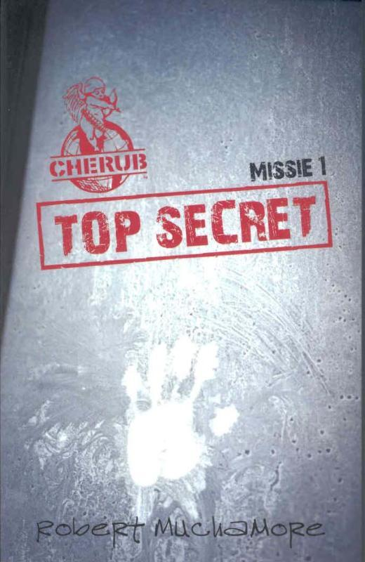 Top Secret Missie 1(Cherub, #1) Robert Muchamore
