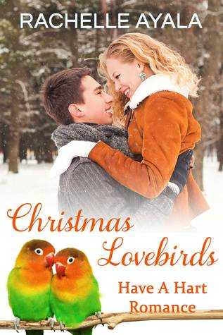 Christmas Lovebirds (Have A Hart, #1)  by  Rachelle Ayala