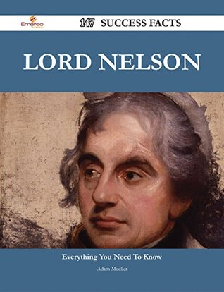 Lord Nelson 147 Success Facts - Everything you need to know about Lord Nelson Adam Mueller