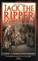 The Ultimate Jack the Ripper Companion: An Illustrated Encyclopedia